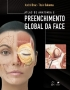ATLAS DE ANATOMIA E PREENCHIMENTO GLOBAL DA FACE