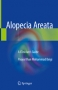 Alopecia Areata A Clinician's Guide