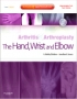Arthritis and Arthroplasty: The Hand, Wrist and Elbow - Expert C