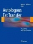Autologous Fat Transfer: Art, Science, and Clinical Practice,by