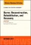 Burns: Reconstruction, Rehabilitation, and Recovery