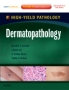Dermatopathology,High Yield Pathology (Expert Consult - Online a