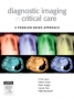 Diagnostic Imaging in Critical Care - A Problem Based Approach