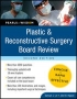 Plastic and Reconstructive Surgery Board Review: Pearls of Wisdo