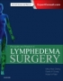 Principles and Practice of Lymphedema Surgery