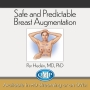 Safe and Predictable Breast Augmentation
